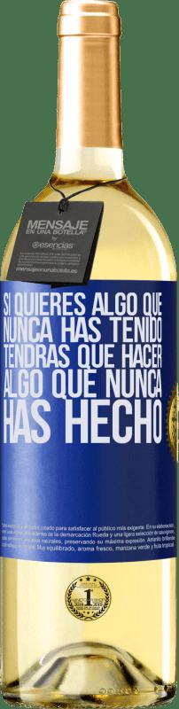 24,95 € Envío gratis   Vino Blanco Edición WHITE Si quieres algo que nunca has tenido, tendrás que hacer algo que nunca has hecho Etiqueta Azul. Etiqueta personalizable Vino joven Cosecha 2020 Verdejo