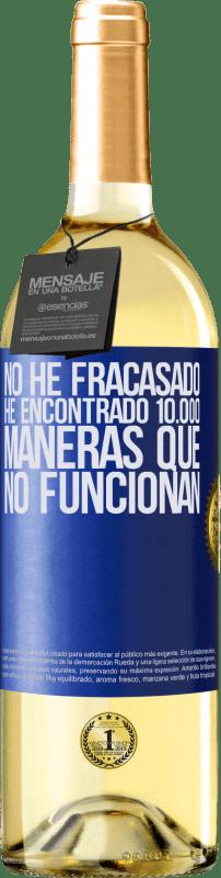 24,95 € Envío gratis   Vino Blanco Edición WHITE No he fracasado. He encontrado 10.000 maneras que no funcionan Etiqueta Azul. Etiqueta personalizable Vino joven Cosecha 2020 Verdejo