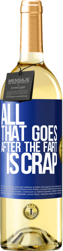 24,95 € Free Shipping | White Wine WHITE Edition All that goes after the fart is crap Blue Label. Customizable label Young wine Harvest 2020 Verdejo