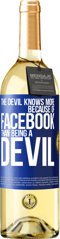24,95 € Free Shipping | White Wine WHITE Edition The devil knows more because of Facebook than being a devil Blue Label. Customizable label Young wine Harvest 2020 Verdejo