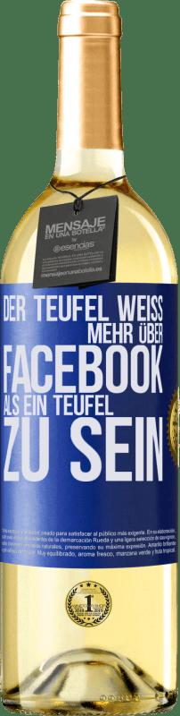 24,95 € Kostenloser Versand | Weißwein WHITE Ausgabe Der Teufel weiß mehr über Facebook als ein Teufel zu sein Blaue Markierung. Anpassbares Etikett Junger Wein Ernte 2020 Verdejo