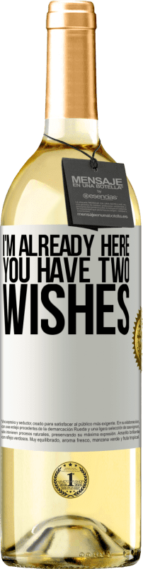 24,95 € Free Shipping | White Wine WHITE Edition I'm already here. You have two wishes White Label. Customizable label Young wine Harvest 2020 Verdejo