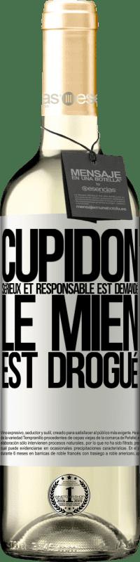 24,95 € Envoi gratuit | Vin blanc Édition WHITE Cupidon sérieux et responsable est demandé, le mien est drogué Étiquette Blanche. Étiquette personnalisable Vin jeune Récolte 2020 Verdejo