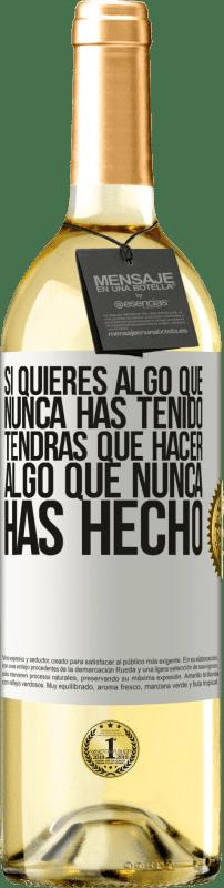 24,95 € Envío gratis   Vino Blanco Edición WHITE Si quieres algo que nunca has tenido, tendrás que hacer algo que nunca has hecho Etiqueta Blanca. Etiqueta personalizable Vino joven Cosecha 2020 Verdejo