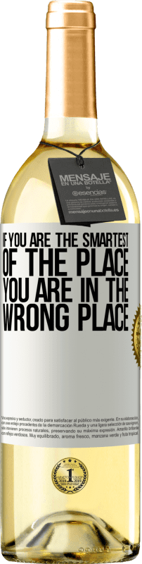 24,95 € Free Shipping | White Wine WHITE Edition If you are the smartest of the place, you are in the wrong place White Label. Customizable label Young wine Harvest 2020 Verdejo
