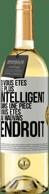 24,95 € Envoi gratuit | Vin blanc Édition WHITE Si vous êtes le plus intelligent de l'endroit, vous êtes au mauvais endroit Étiquette Blanche. Étiquette personnalisable Vin jeune Récolte 2020 Verdejo