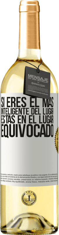 29,95 € Free Shipping | White Wine WHITE Edition If you are the smartest of the place, you are in the wrong place White Label. Customizable label Young wine Harvest 2020 Verdejo