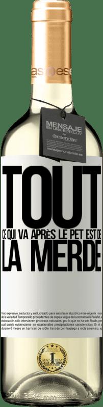 24,95 € Envoi gratuit | Vin blanc Édition WHITE Tout ce qui va après le pet est de la merde Étiquette Blanche. Étiquette personnalisable Vin jeune Récolte 2020 Verdejo