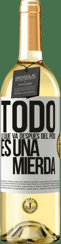 24,95 € Envío gratis | Vino Blanco Edición WHITE Todo lo que va después del pedo es una mierda Etiqueta Blanca. Etiqueta personalizable Vino joven Cosecha 2020 Verdejo