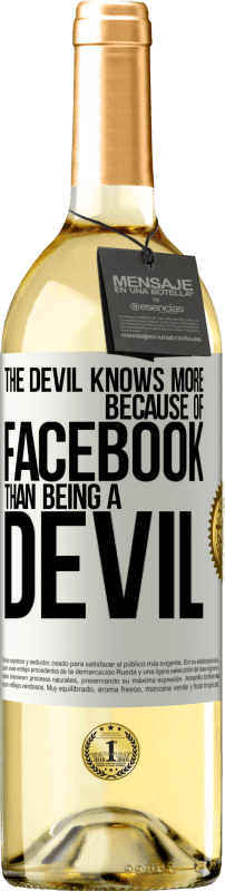 24,95 € Free Shipping | White Wine WHITE Edition The devil knows more because of Facebook than being a devil White Label. Customizable label Young wine Harvest 2020 Verdejo