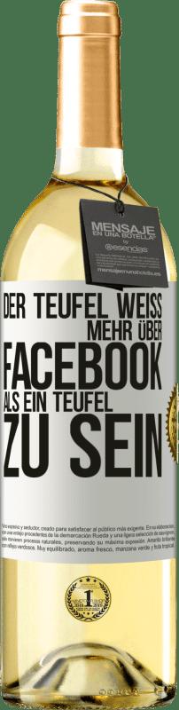 24,95 € Kostenloser Versand | Weißwein WHITE Ausgabe Der Teufel weiß mehr über Facebook als ein Teufel zu sein Weißes Etikett. Anpassbares Etikett Junger Wein Ernte 2020 Verdejo