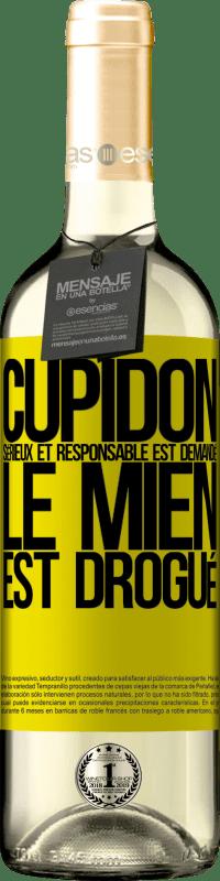 24,95 € Envoi gratuit | Vin blanc Édition WHITE Cupidon sérieux et responsable est demandé, le mien est drogué Étiquette Jaune. Étiquette personnalisable Vin jeune Récolte 2020 Verdejo