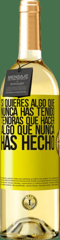 24,95 € Envío gratis   Vino Blanco Edición WHITE Si quieres algo que nunca has tenido, tendrás que hacer algo que nunca has hecho Etiqueta Amarilla. Etiqueta personalizable Vino joven Cosecha 2020 Verdejo