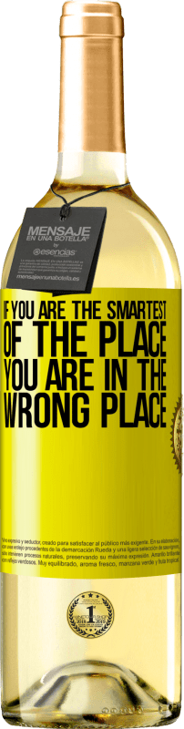 24,95 € Free Shipping | White Wine WHITE Edition If you are the smartest of the place, you are in the wrong place Yellow Label. Customizable label Young wine Harvest 2020 Verdejo