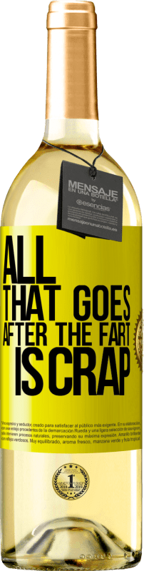 24,95 € Free Shipping | White Wine WHITE Edition All that goes after the fart is crap Yellow Label. Customizable label Young wine Harvest 2020 Verdejo
