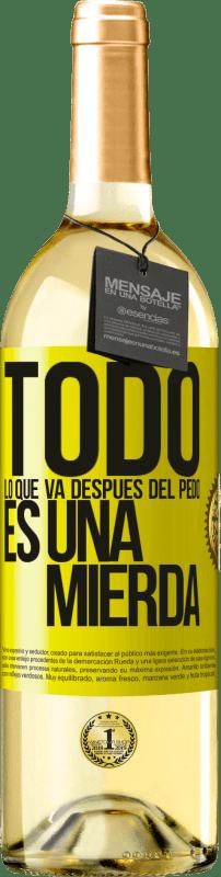 24,95 € Envío gratis | Vino Blanco Edición WHITE Todo lo que va después del pedo es una mierda Etiqueta Amarilla. Etiqueta personalizable Vino joven Cosecha 2020 Verdejo