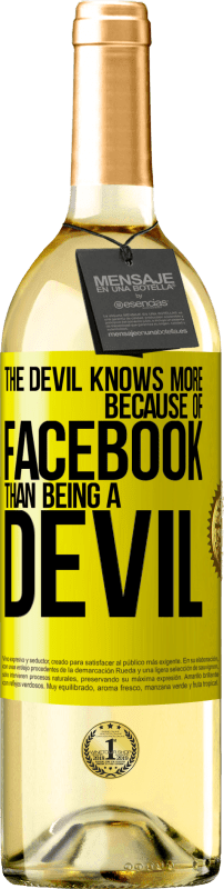 24,95 € Free Shipping | White Wine WHITE Edition The devil knows more because of Facebook than being a devil Yellow Label. Customizable label Young wine Harvest 2020 Verdejo