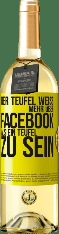 24,95 € Kostenloser Versand | Weißwein WHITE Ausgabe Der Teufel weiß mehr über Facebook als ein Teufel zu sein Gelbes Etikett. Anpassbares Etikett Junger Wein Ernte 2020 Verdejo