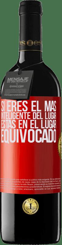 24,95 € Envío gratis   Vino Tinto Edición RED Crianza 6 Meses Si eres el más inteligente del lugar, estas en el lugar equivocado Etiqueta Roja. Etiqueta personalizable Crianza en barrica de roble 6 Meses Cosecha 2018 Tempranillo