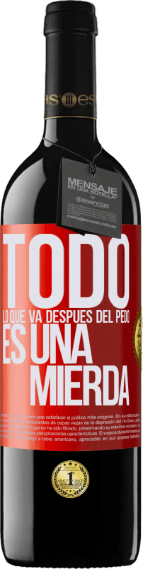 29,95 € Free Shipping | Red Wine RED Edition Crianza 6 Months All that goes after the fart is crap Red Label. Customizable label Aging in oak barrels 6 Months Harvest 2018 Tempranillo