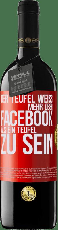 24,95 € Kostenloser Versand | Rotwein RED Ausgabe Crianza 6 Monate Der Teufel weiß mehr über Facebook als ein Teufel zu sein Rote Markierung. Anpassbares Etikett Ausbau in Eichenfässern 6 Monate Ernte 2018 Tempranillo