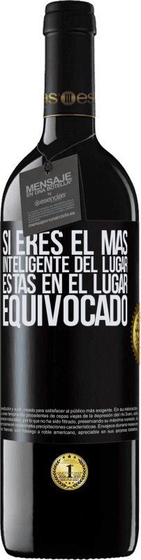 29,95 € Free Shipping | Red Wine RED Edition Crianza 6 Months If you are the smartest of the place, you are in the wrong place Black Label. Customizable label Aging in oak barrels 6 Months Harvest 2018 Tempranillo