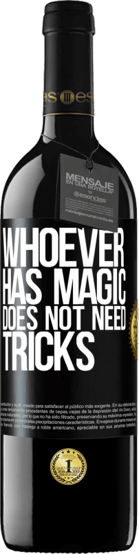 24,95 € Free Shipping | Red Wine RED Edition Crianza 6 Months Whoever has magic does not need tricks Black Label. Customizable label Aging in oak barrels 6 Months Harvest 2018 Tempranillo