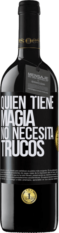 29,95 € Free Shipping | Red Wine RED Edition Crianza 6 Months Whoever has magic does not need tricks Black Label. Customizable label Aging in oak barrels 6 Months Harvest 2018 Tempranillo