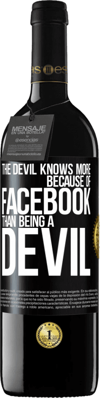 24,95 € Free Shipping | Red Wine RED Edition Crianza 6 Months The devil knows more because of Facebook than being a devil Black Label. Customizable label Aging in oak barrels 6 Months Harvest 2018 Tempranillo
