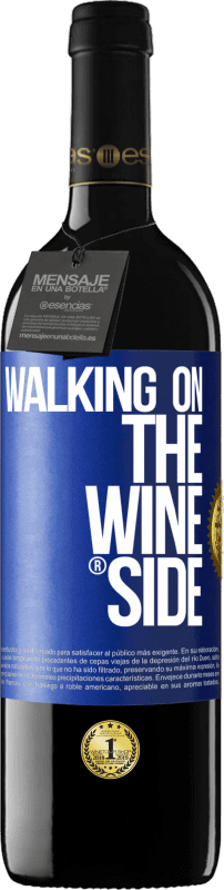 24,95 € Free Shipping | Red Wine RED Edition Crianza 6 Months Walking on the Wine Side® Blue Label. Customizable label Aging in oak barrels 6 Months Harvest 2018 Tempranillo