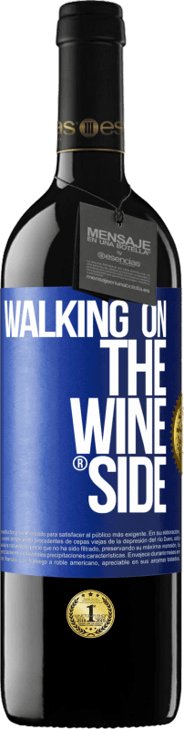 29,95 € Free Shipping | Red Wine RED Edition Crianza 6 Months Walking on the Wine Side® Blue Label. Customizable label Aging in oak barrels 6 Months Harvest 2018 Tempranillo