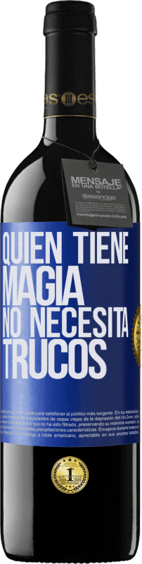 29,95 € Free Shipping | Red Wine RED Edition Crianza 6 Months Whoever has magic does not need tricks Blue Label. Customizable label Aging in oak barrels 6 Months Harvest 2018 Tempranillo