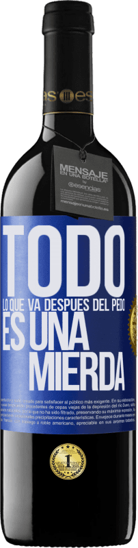29,95 € Free Shipping | Red Wine RED Edition Crianza 6 Months All that goes after the fart is crap Blue Label. Customizable label Aging in oak barrels 6 Months Harvest 2018 Tempranillo