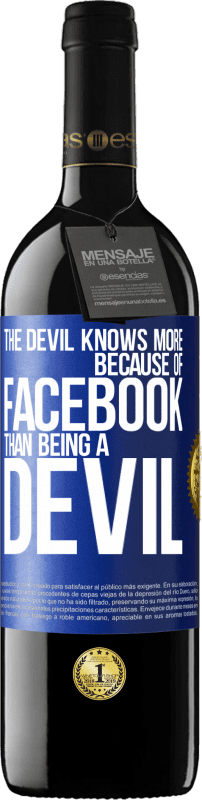 24,95 € Free Shipping | Red Wine RED Edition Crianza 6 Months The devil knows more because of Facebook than being a devil Blue Label. Customizable label Aging in oak barrels 6 Months Harvest 2018 Tempranillo
