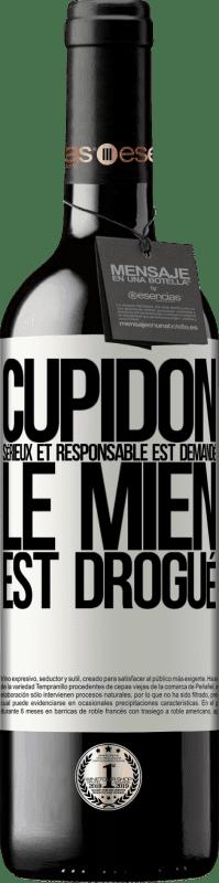 24,95 € Envoi gratuit | Vin rouge Édition RED Crianza 6 Mois Cupidon sérieux et responsable est demandé, le mien est drogué Étiquette Blanche. Étiquette personnalisable Vieillissement en fûts de chêne 6 Mois Récolte 2018 Tempranillo