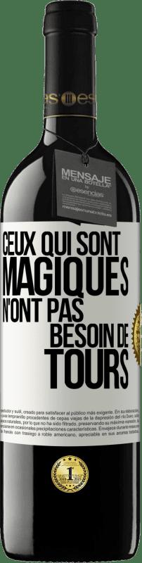 24,95 € Envoi gratuit | Vin rouge Édition RED Crianza 6 Mois Qui a de la magie n'a pas besoin de tours Étiquette Blanche. Étiquette personnalisable Vieillissement en fûts de chêne 6 Mois Récolte 2018 Tempranillo