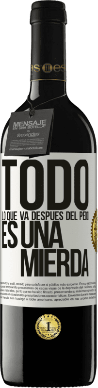 29,95 € Free Shipping | Red Wine RED Edition Crianza 6 Months All that goes after the fart is crap White Label. Customizable label Aging in oak barrels 6 Months Harvest 2018 Tempranillo