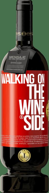 35,95 € Free Shipping | Red Wine Premium Edition MBS Reserva Walking on the Wine Side® Red Label. Customizable label I.G.P. Vino de la Tierra de Castilla y León Aging in oak barrels 12 Months Harvest 2013 Spain Tempranillo