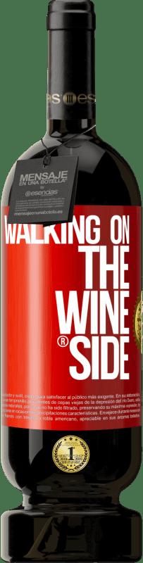 29,95 € Envío gratis | Vino Tinto Edición Premium MBS® Reserva Walking on the Wine Side® Etiqueta Roja. Etiqueta personalizable Reserva 12 Meses Cosecha 2013 Tempranillo