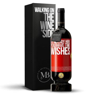 «I'm already here. You have two wishes» Premium Edition MBS® Reserva