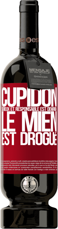 29,95 € Envoi gratuit | Vin rouge Édition Premium MBS® Reserva Cupidon sérieux et responsable est demandé, le mien est drogué Étiquette Rouge. Étiquette personnalisable Reserva 12 Mois Récolte 2013 Tempranillo