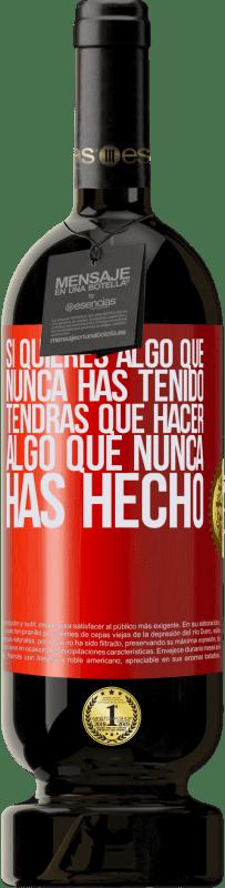 29,95 € Envío gratis   Vino Tinto Edición Premium MBS® Reserva Si quieres algo que nunca has tenido, tendrás que hacer algo que nunca has hecho Etiqueta Roja. Etiqueta personalizable Reserva 12 Meses Cosecha 2013 Tempranillo