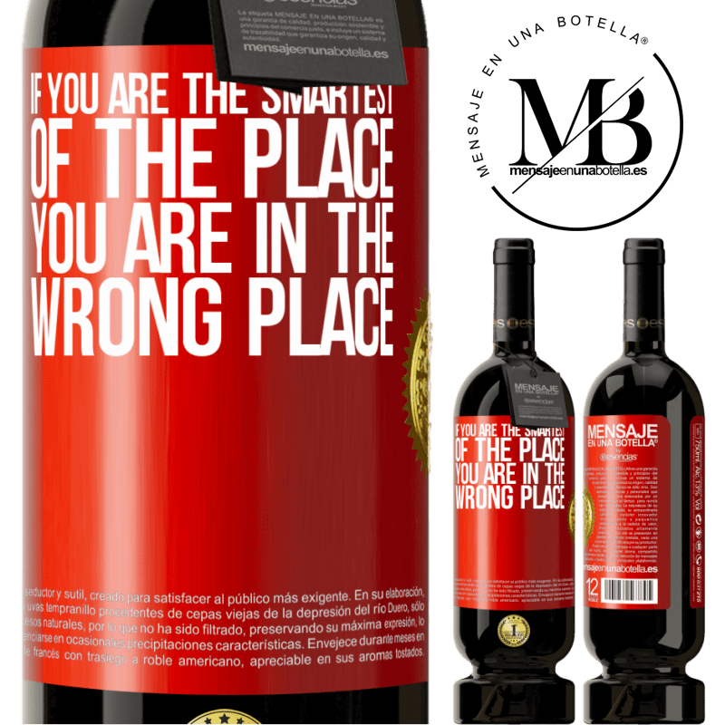 29,95 € Free Shipping | Red Wine Premium Edition MBS® Reserva If you are the smartest of the place, you are in the wrong place Red Label. Customizable label Reserva 12 Months Harvest 2013 Tempranillo