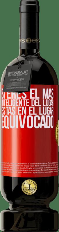 29,95 € Envío gratis   Vino Tinto Edición Premium MBS® Reserva Si eres el más inteligente del lugar, estas en el lugar equivocado Etiqueta Roja. Etiqueta personalizable Reserva 12 Meses Cosecha 2013 Tempranillo