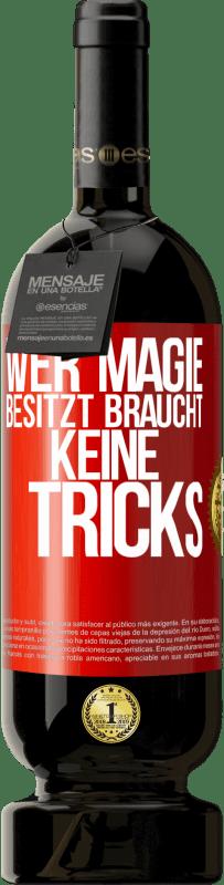 29,95 € Kostenloser Versand | Rotwein Premium Edition MBS® Reserva Wer Magie hat, braucht keine Tricks Rote Markierung. Anpassbares Etikett Reserva 12 Monate Ernte 2013 Tempranillo