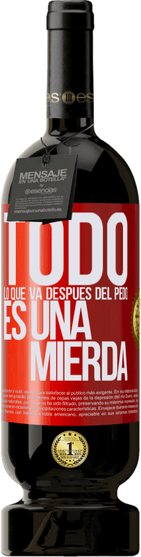 35,95 € Free Shipping | Red Wine Premium Edition MBS® Reserva All that goes after the fart is crap Red Label. Customizable label Reserva 12 Months Harvest 2013 Tempranillo