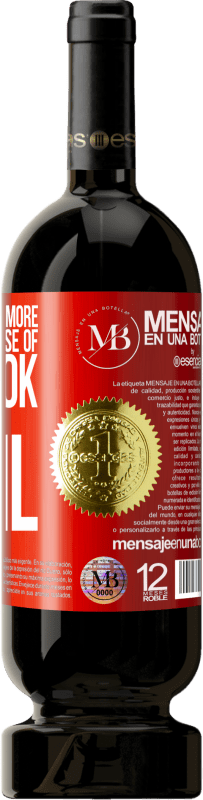 24,95 € Free Shipping | Red Wine Premium Edition RED MBS The devil knows more because of Facebook than being a devil Red Label. Customized label I.G.P. Vino de la Tierra de Castilla y León Aging in oak barrels 12 Months Spain Tempranillo
