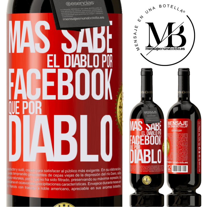 29,95 € Free Shipping | Red Wine Premium Edition MBS® Reserva The devil knows more because of Facebook than being a devil Red Label. Customizable label Reserva 12 Months Harvest 2013 Tempranillo