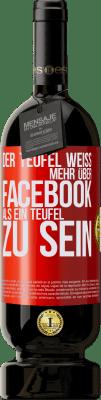 24,95 € Kostenloser Versand | Rotwein Premium Edition RED MBS Der Teufel weiß mehr über Facebook als ein Teufel zu sein Rote Markierung. Benutzerdefiniertes Etikett I.G.P. Vino de la Tierra de Castilla y León Ausbau in Eichenfässern 12 Monate Ernte 2016 Spanien Tempranillo