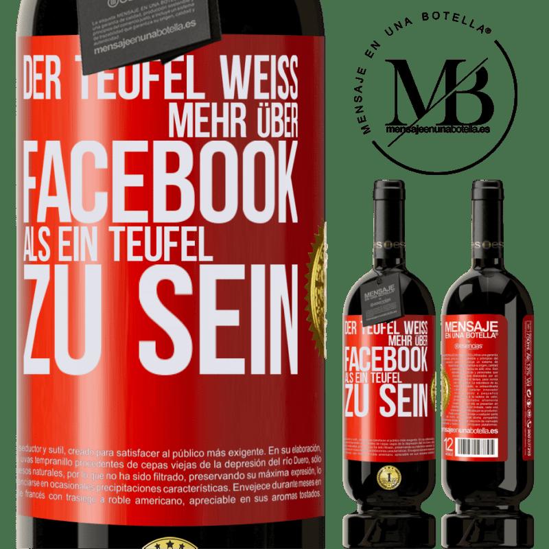 29,95 € Kostenloser Versand | Rotwein Premium Edition MBS® Reserva Der Teufel weiß mehr über Facebook als ein Teufel zu sein Rote Markierung. Anpassbares Etikett Reserva 12 Monate Ernte 2013 Tempranillo